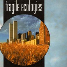 Fragile Ecologies