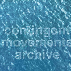Contingent Movements Archive