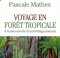 voyage en forêt tropicale 1